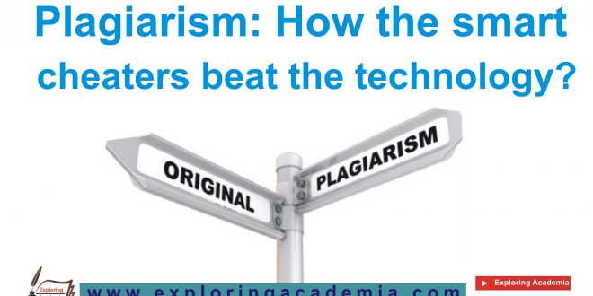 Plagiarism: How the smart cheaters beat the technology?