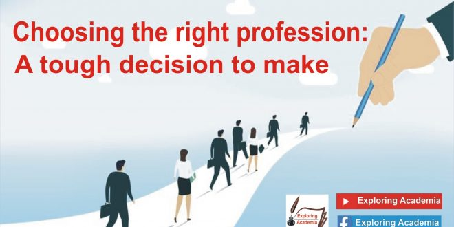 choosing the right profession A tough decision to make