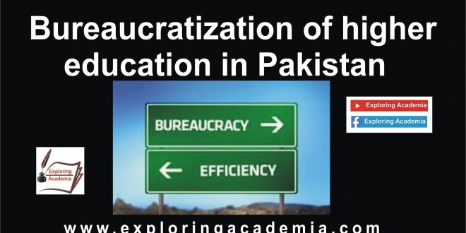 Bureaucratization of higher education in Pakistan