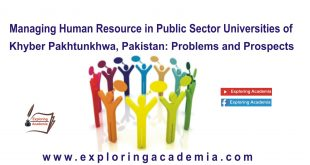 Managing Human Resource in Public Sector Universities of Khyber Pakhtunkhwa, Pakistan: Problems and Prospects
