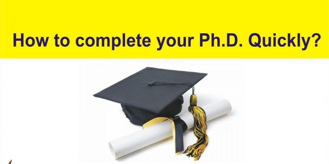 How to complete your Ph.D. quickly?