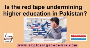 Is the red tape undermining higher education in Pakistan?