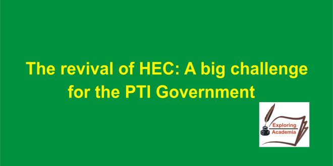The revival of HEC: A big challenge for the PTI Government