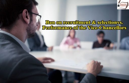 Performance of the Vice-Chancellors and ban on recruitment and selection in universities in Pakistan