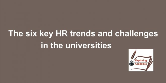 The six key HR trends and challenges in the univesities in Pakistan