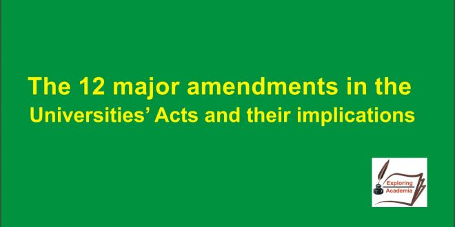 the 12 major amendments in the Universities Acts and the their imlications(1)