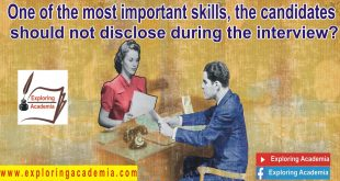 One of the most important skills, the candidates should not disclose during the interview?
