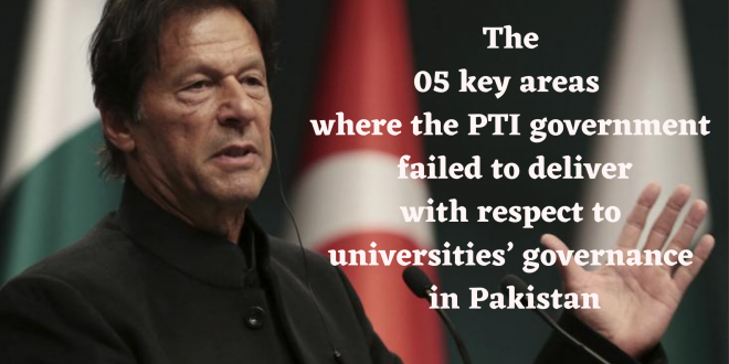 The 05 key areas where the PTI government failed to deliver with respect to universities' governance in Pakistan