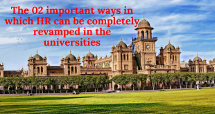 The 02 important ways in which HR can be completely revamped in the universities