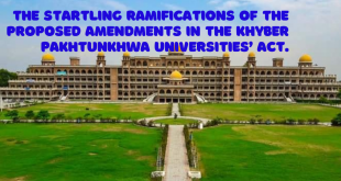 The startling ramifications of the proposed amendments in the Khyber Pakhtunkhwa Universities' Act.